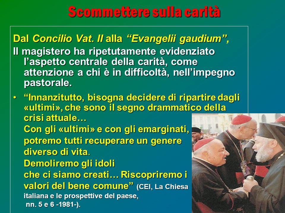 2 Scommettere sulla carità Dal Concilio Vat. II alla Evangelii gaudium Dal Concilio Vat.