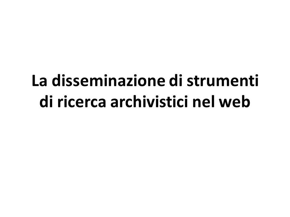La disseminazione di strumenti di ricerca archivistici nel web