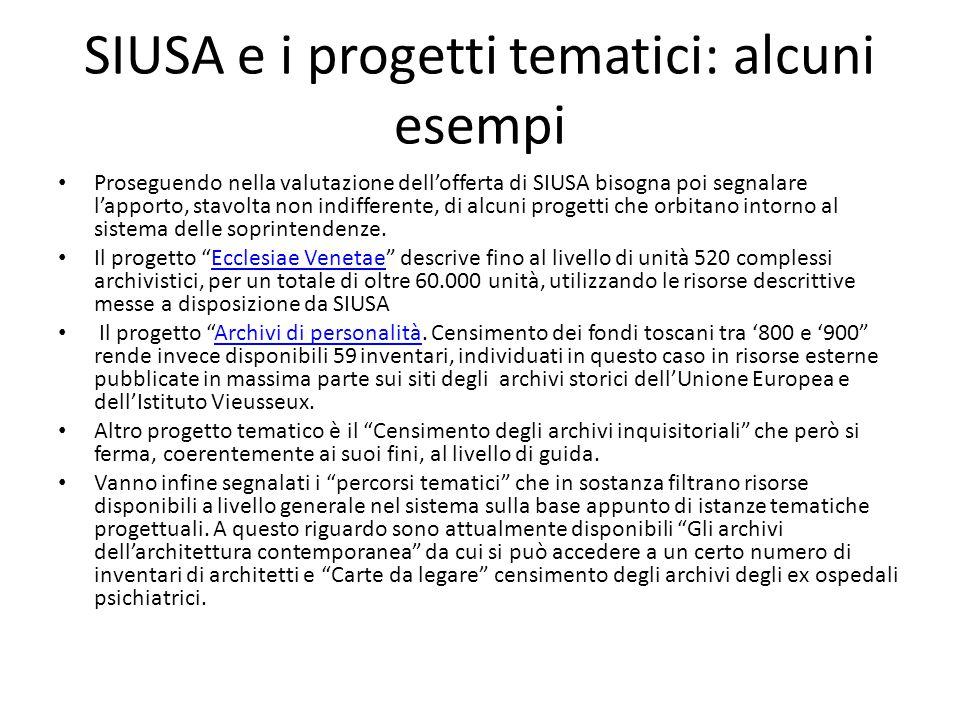 SIUSA e i progetti tematici: alcuni esempi Proseguendo nella valutazione dell'offerta di SIUSA bisogna poi segnalare l'apporto, stavolta non indifferente, di alcuni progetti che orbitano intorno al sistema delle soprintendenze.