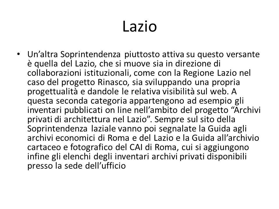 Lazio Un'altra Soprintendenza piuttosto attiva su questo versante è quella del Lazio, che si muove sia in direzione di collaborazioni istituzionali, come con la Regione Lazio nel caso del progetto Rinasco, sia sviluppando una propria progettualità e dandole le relativa visibilità sul web.