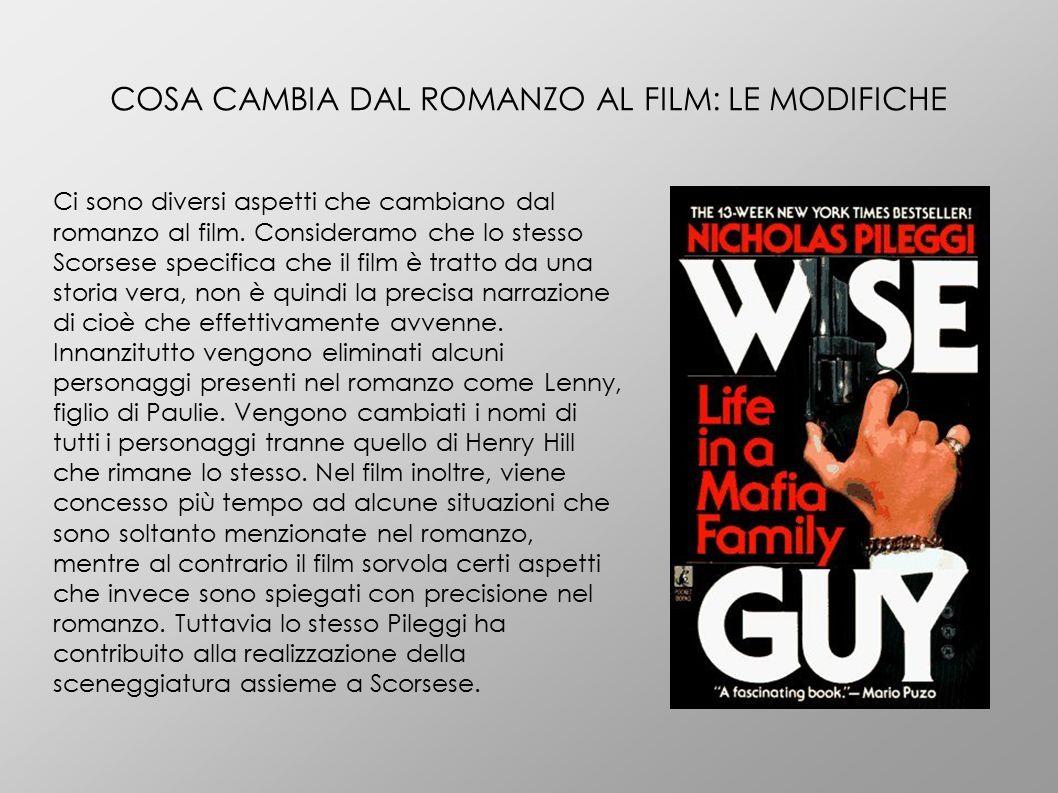 COSA CAMBIA DAL ROMANZO AL FILM: LE MODIFICHE Ci sono diversi aspetti che cambiano dal romanzo al film. Consideramo che lo stesso Scorsese specifica c