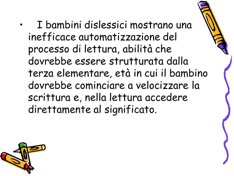 La diagnosi La diagnosi della dislessia deve essere sia neuropsicologica che globale.
