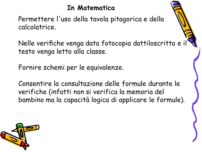 In Matematica Permettere l uso della tavola pitagorica e della calcolatrice.