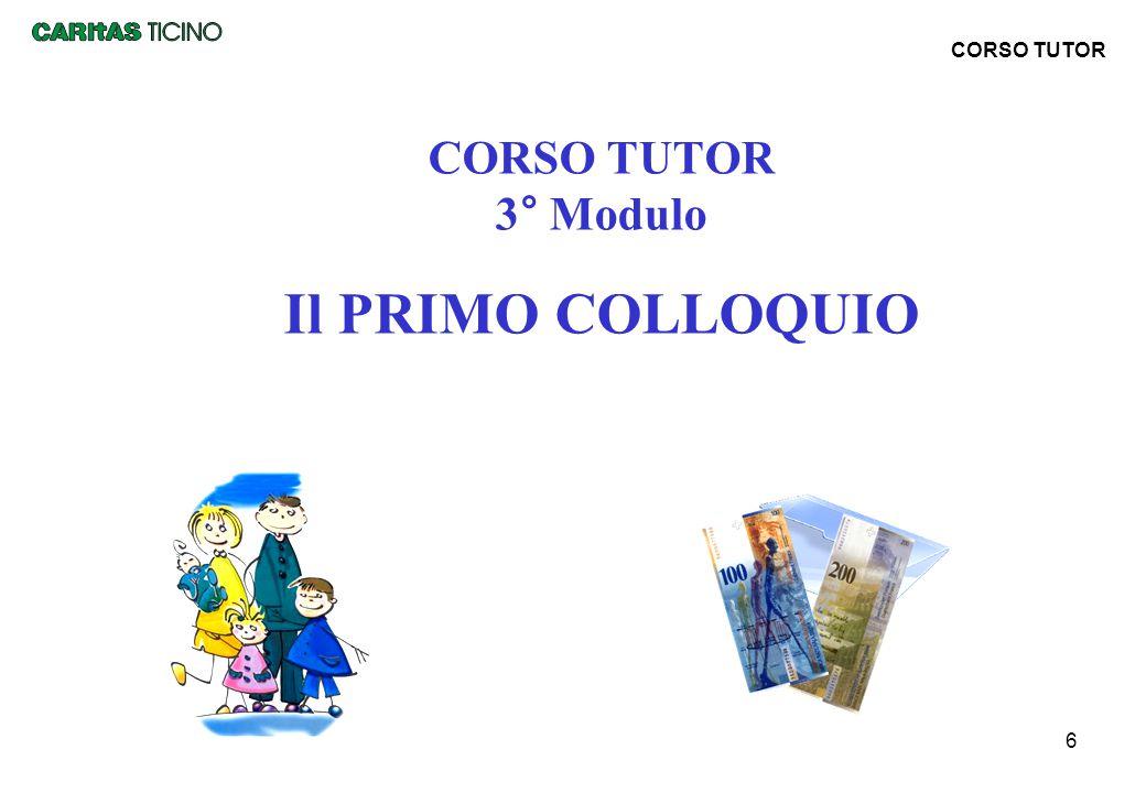 6 CORSO TUTOR 3° Modulo Il PRIMO COLLOQUIO CORSO TUTOR