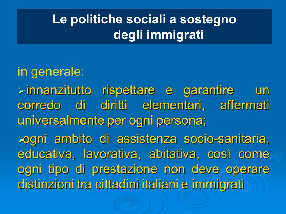 Le politiche sociali a sostegno degli immigrati in generale:  innanzitutto rispettare e garantire un corredo di diritti elementari, affermati univers