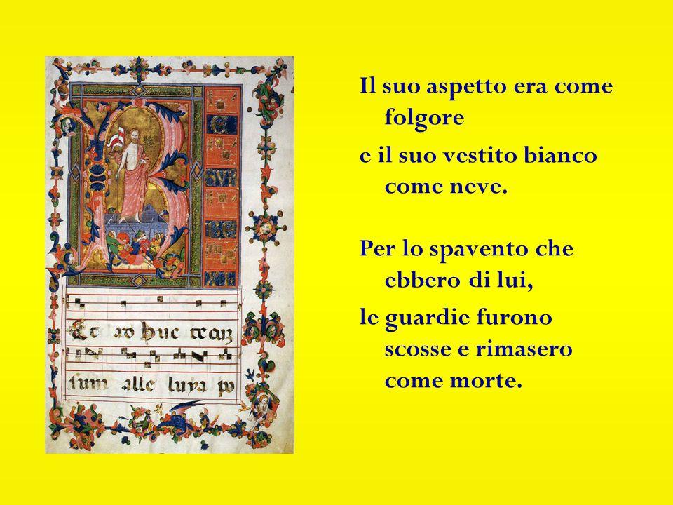 Dopo il sabato, all alba del primo giorno della settimana, Maria di Màgdala e l altra Maria andarono a visitare la tomba.