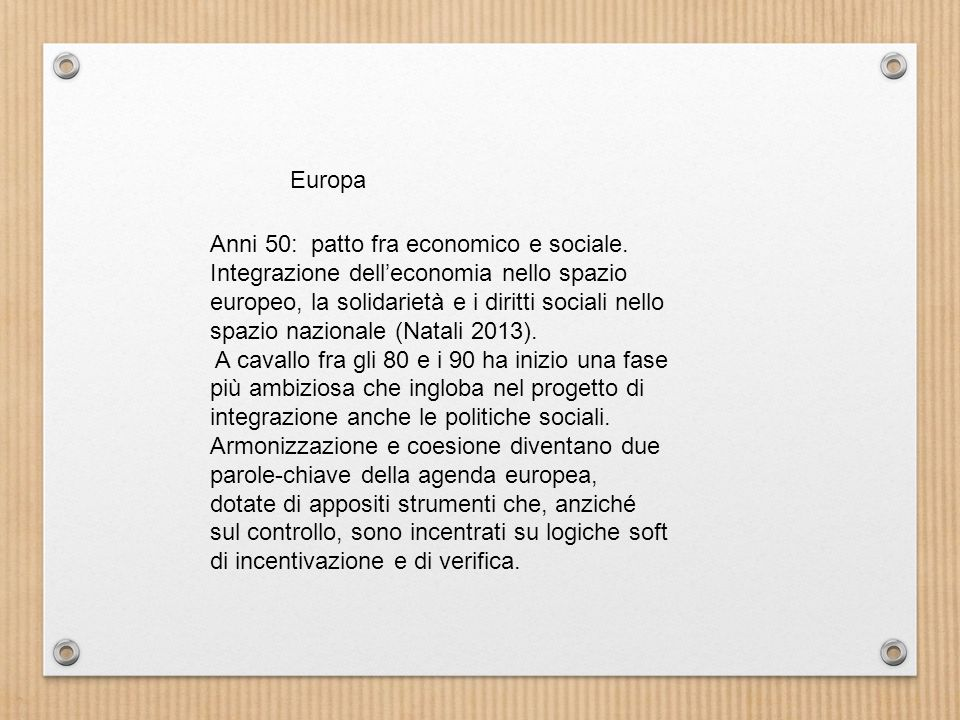 Anni 50: patto fra economico e sociale.