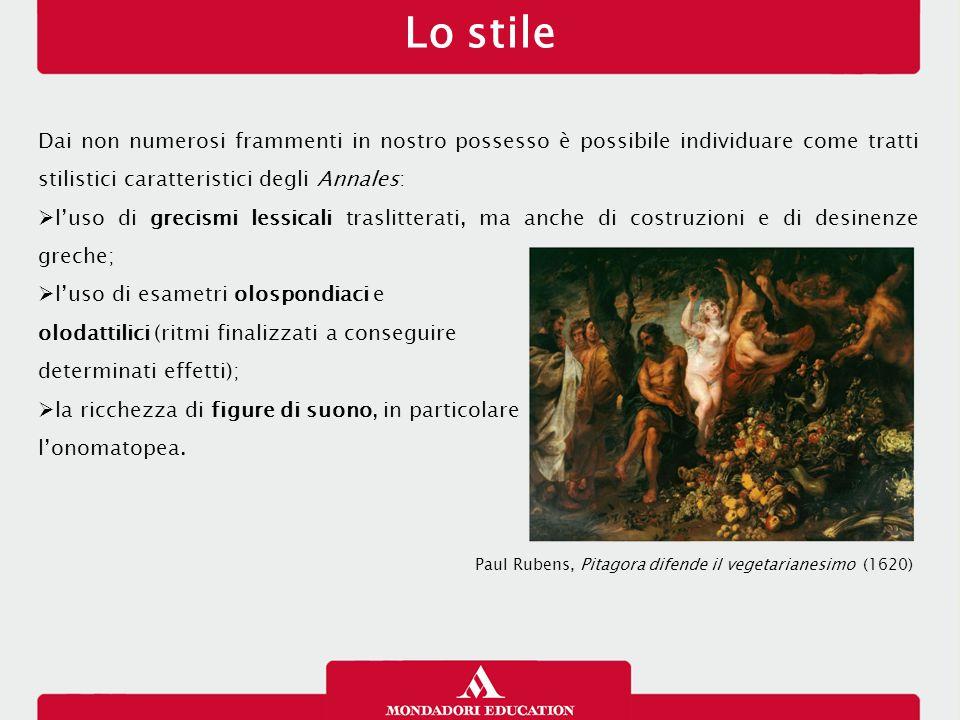 Lo stile Dai non numerosi frammenti in nostro possesso è possibile individuare come tratti stilistici caratteristici degli Annales:  l'uso di grecism
