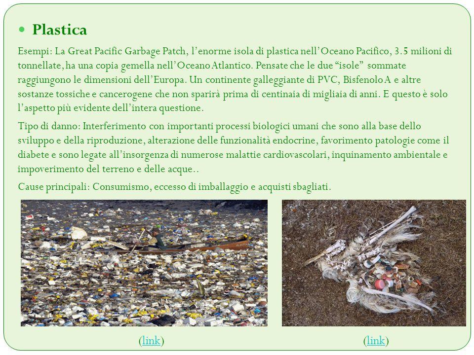 Plastica Esempi: La Great Pacific Garbage Patch, l'enorme isola di plastica nell'Oceano Pacifico, 3.5 milioni di tonnellate, ha una copia gemella nell