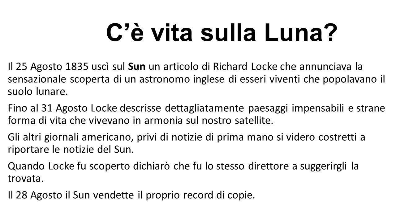 C'è vita sulla Luna? Il 25 Agosto 1835 uscì sul Sun un articolo di Richard Locke che annunciava la sensazionale scoperta di un astronomo inglese di es