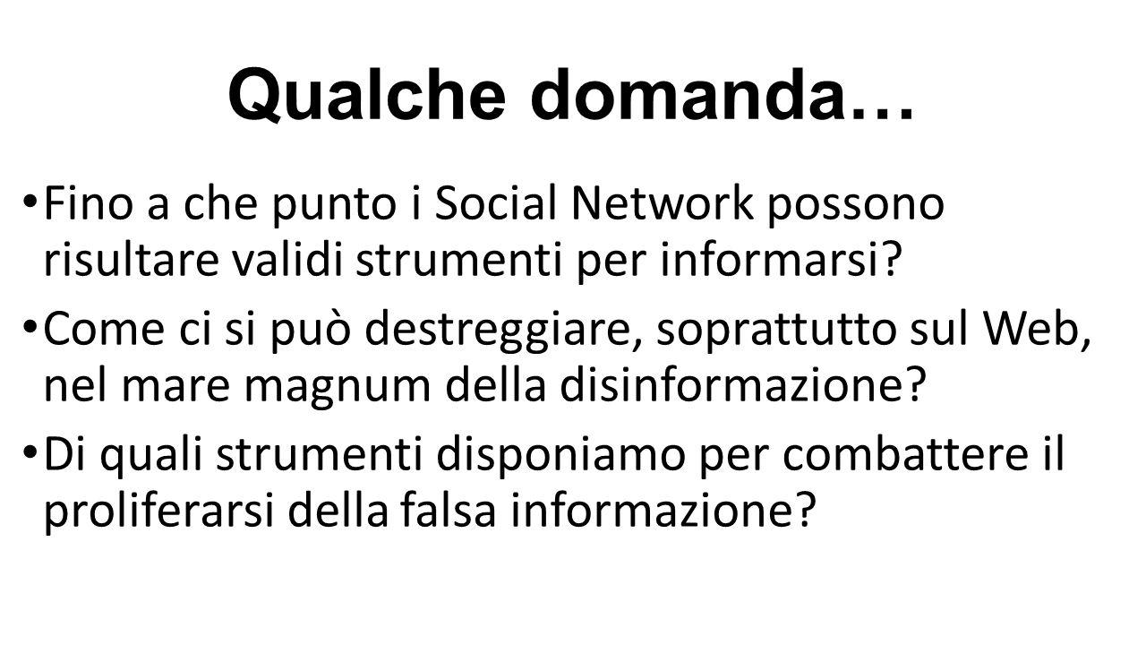 Qualche domanda… Fino a che punto i Social Network possono risultare validi strumenti per informarsi? Come ci si può destreggiare, soprattutto sul Web