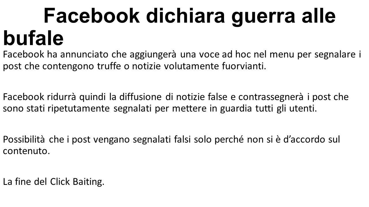 Facebook dichiara guerra alle bufale Facebook ha annunciato che aggiungerà una voce ad hoc nel menu per segnalare i post che contengono truffe o notiz