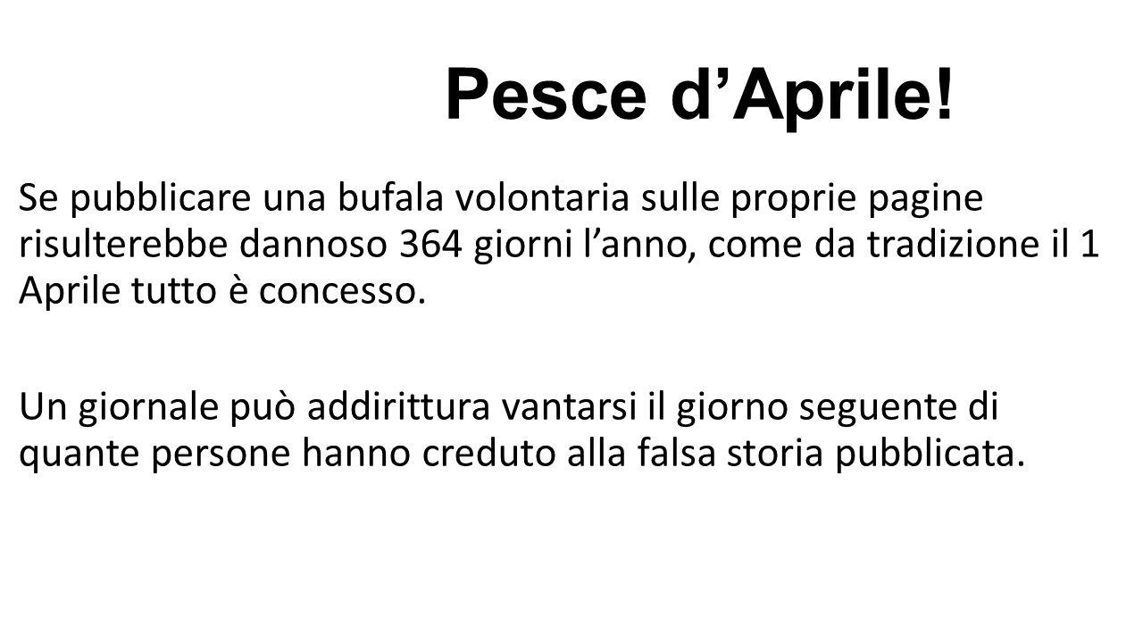 Pesce d'Aprile! Se pubblicare una bufala volontaria sulle proprie pagine risulterebbe dannoso 364 giorni l'anno, come da tradizione il 1 Aprile tutto