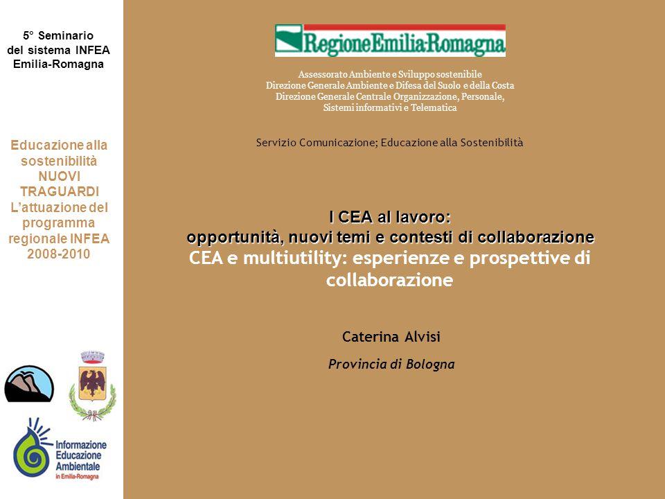 I CEA al lavoro: opportunità, nuovi temi e contesti di collaborazione 5° Seminario del sistema INFEA Emilia-Romagna Educazione alla sostenibilità NUOVI TRAGUARDI L'attuazione del programma regionale INFEA 2008-2010 Gestori dei servizi pubblici ed EA L'approccio all'EA dei gestori riflette la loro storia e il rapporto con il territorio e gli EELL di riferimento.