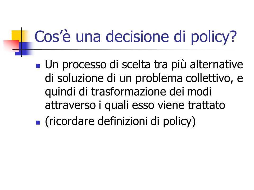 Cos'è una decisione di policy.