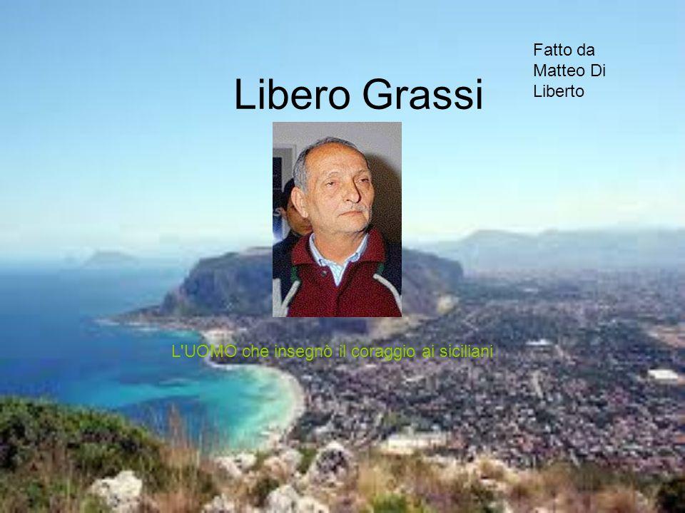 Libero Grassi L UOMO che insegnò il coraggio ai siciliani Fatto da Matteo Di Liberto