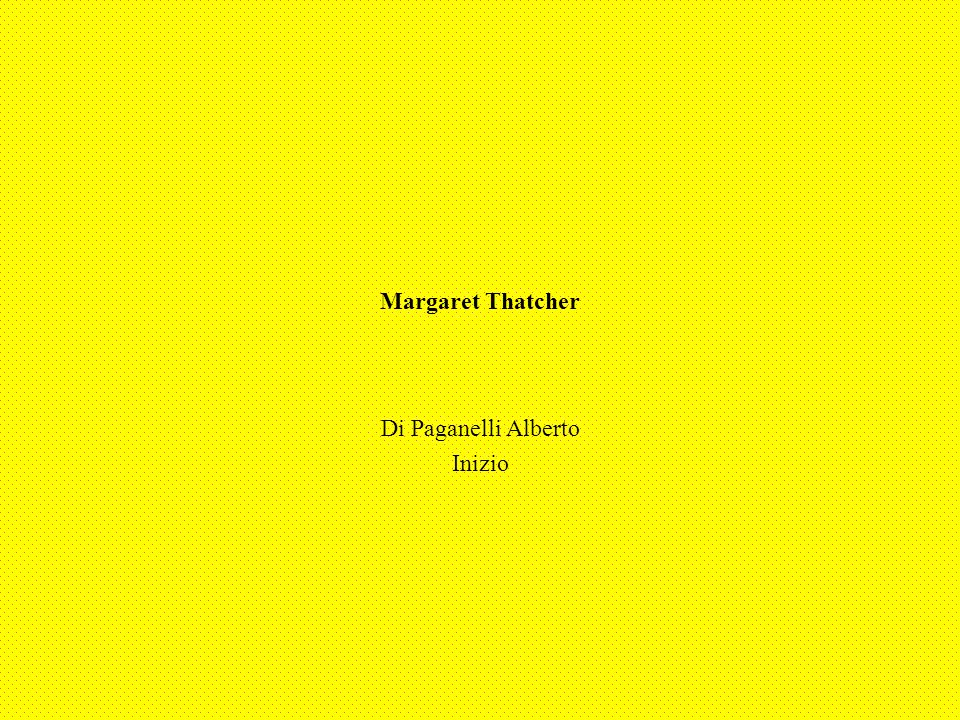 Margaret Thatcher Di Paganelli Alberto Inizio