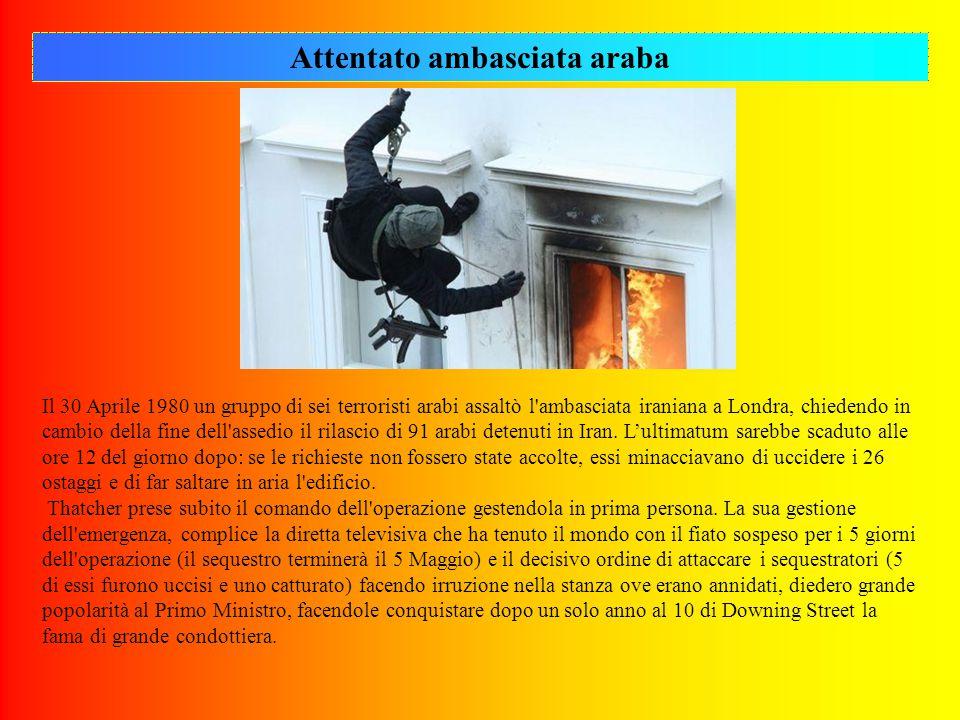 Attentato ambasciata araba Il 30 Aprile 1980 un gruppo di sei terroristi arabi assaltò l'ambasciata iraniana a Londra, chiedendo in cambio della fine
