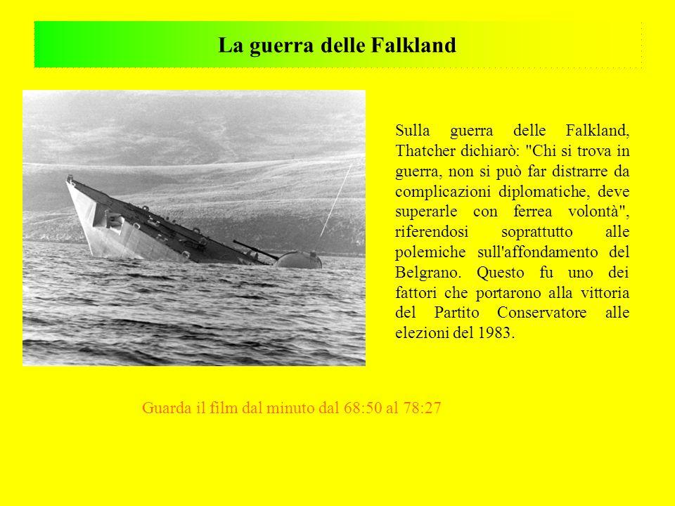 La guerra delle Falkland Sulla guerra delle Falkland, Thatcher dichiarò: