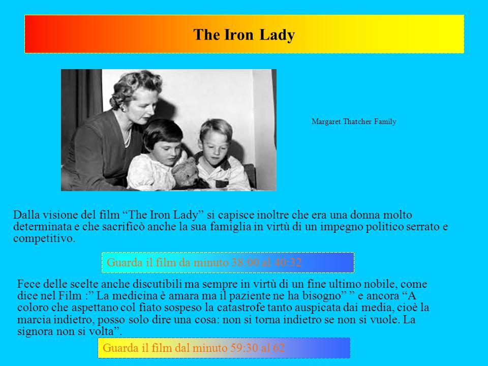 """The Iron Lady Dalla visione del film """"The Iron Lady"""" si capisce inoltre che era una donna molto determinata e che sacrificò anche la sua famiglia in v"""