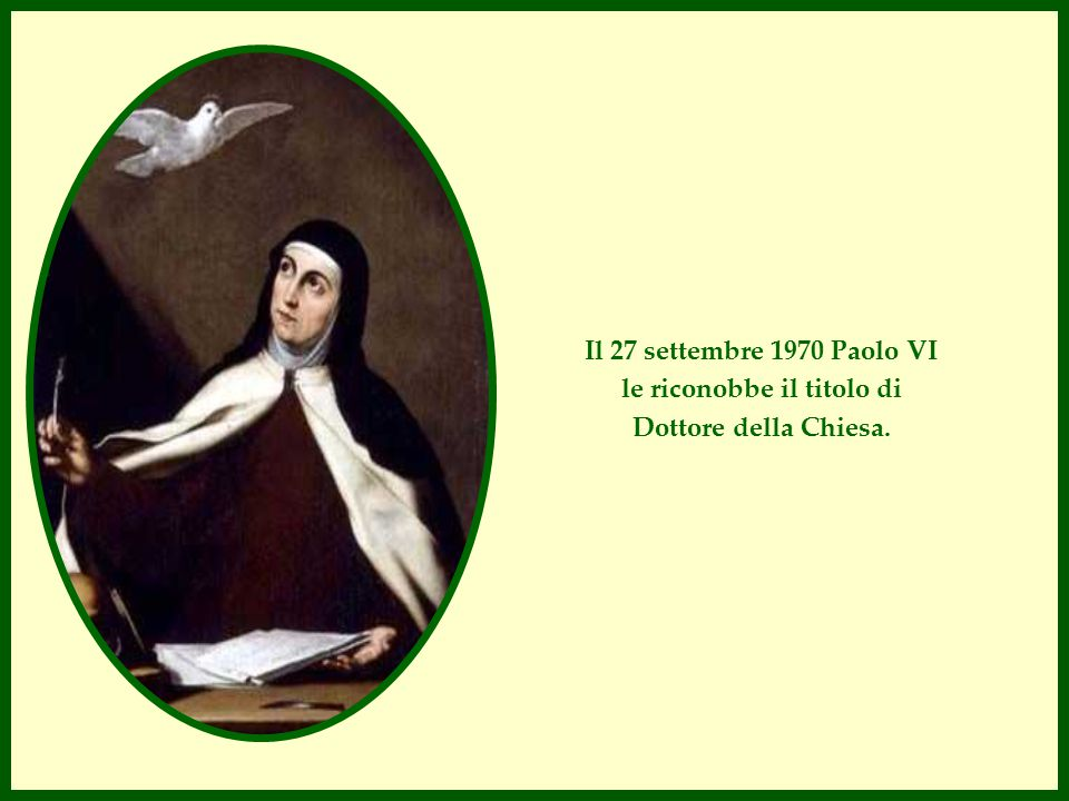 Il 27 settembre 1970 Paolo VI le riconobbe il titolo di Dottore della Chiesa.