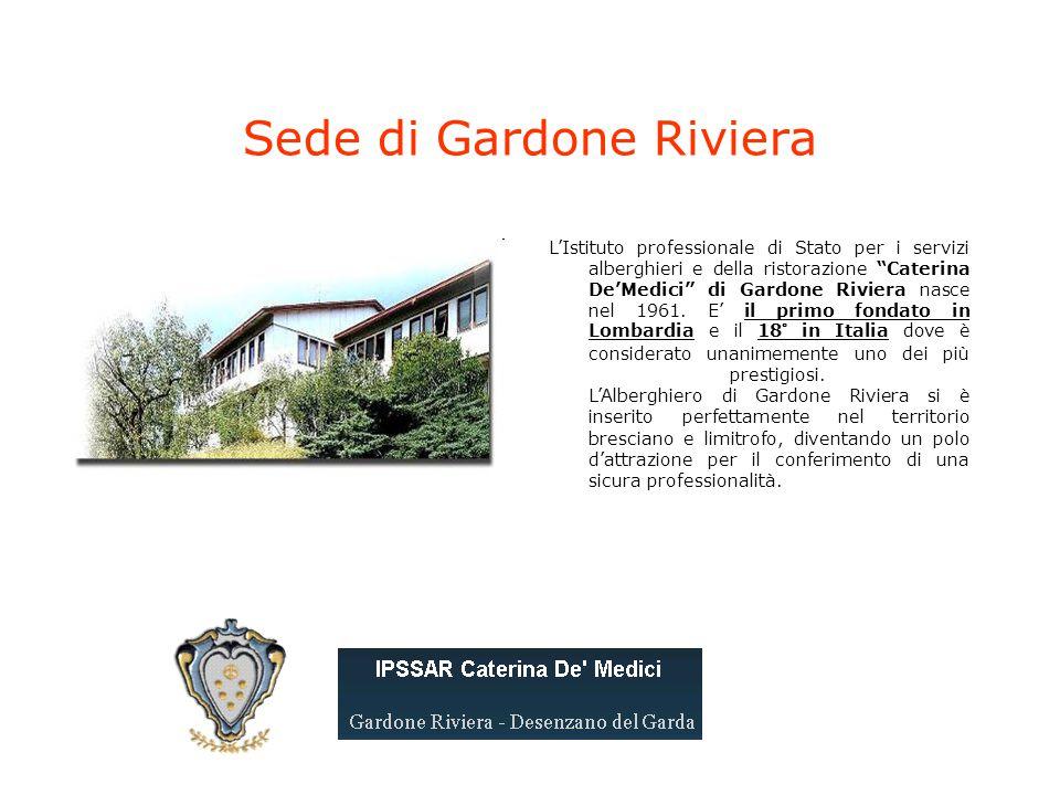 Sede di Gardone Riviera L'Istituto professionale di Stato per i servizi alberghieri e della ristorazione Caterina De'Medici di Gardone Riviera nasce nel 1961.