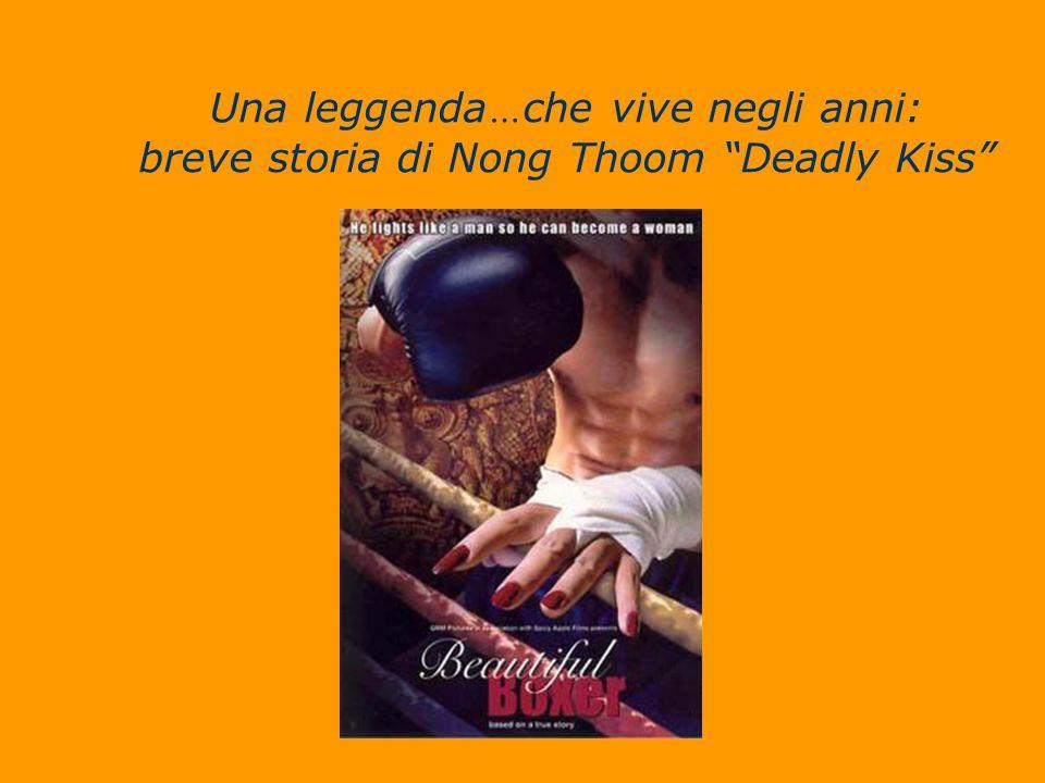 """Una leggenda … che vive negli anni: breve storia di Nong Thoom """"Deadly Kiss"""""""
