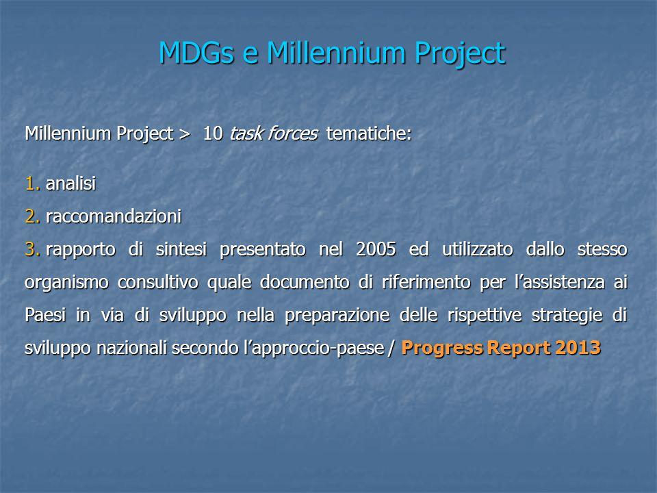 MDGs e Millennium Project Millennium Project > 10 task forces tematiche: 1.