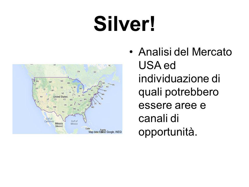 Silver! Analisi del Mercato USA ed individuazione di quali potrebbero essere aree e canali di opportunità.