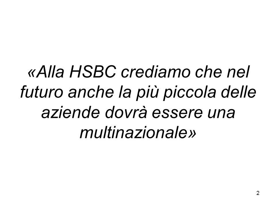 «Alla HSBC crediamo che nel futuro anche la più piccola delle aziende dovrà essere una multinazionale» 2