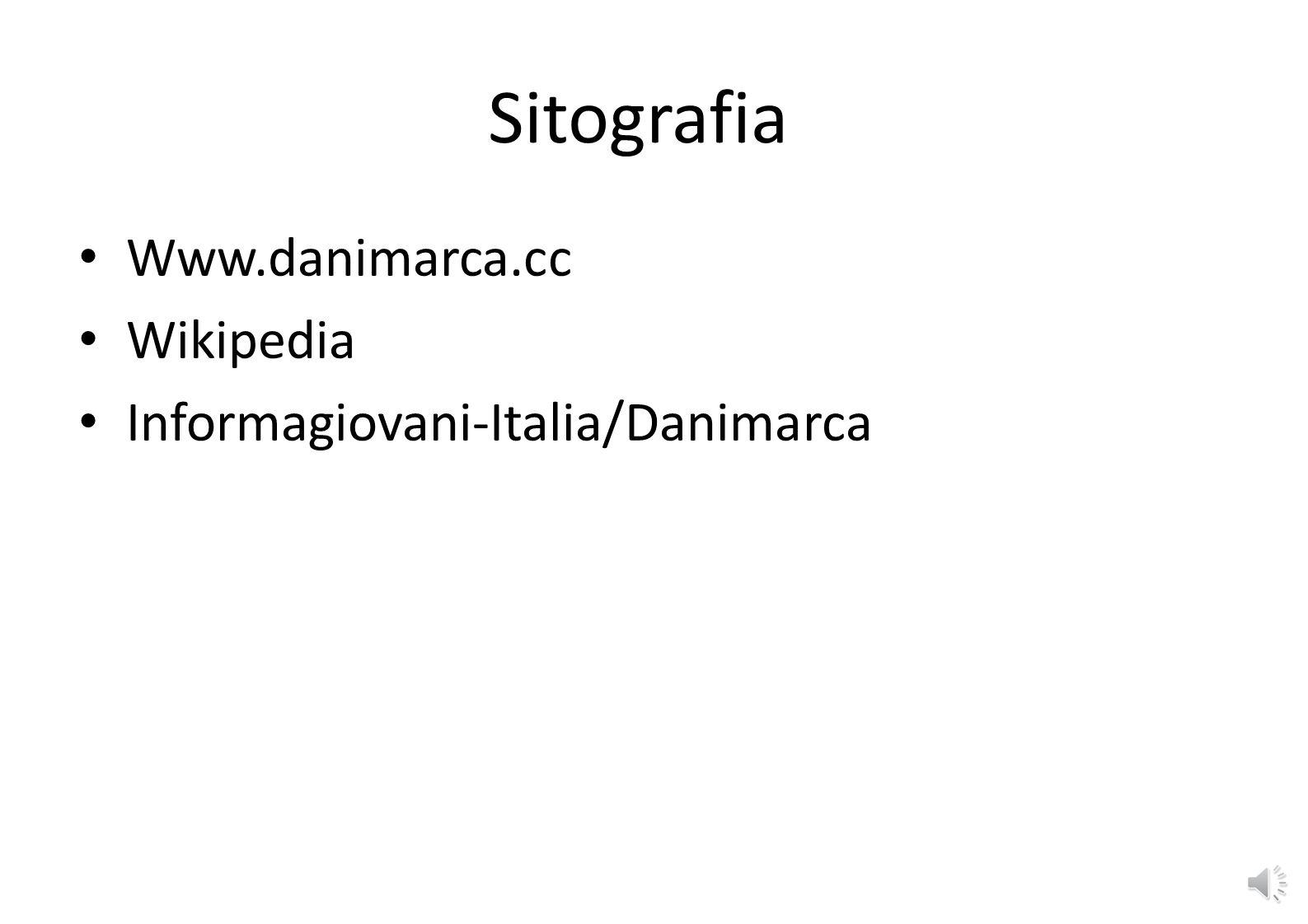 Sitografia Www.danimarca.cc Wikipedia Informagiovani-Italia/Danimarca