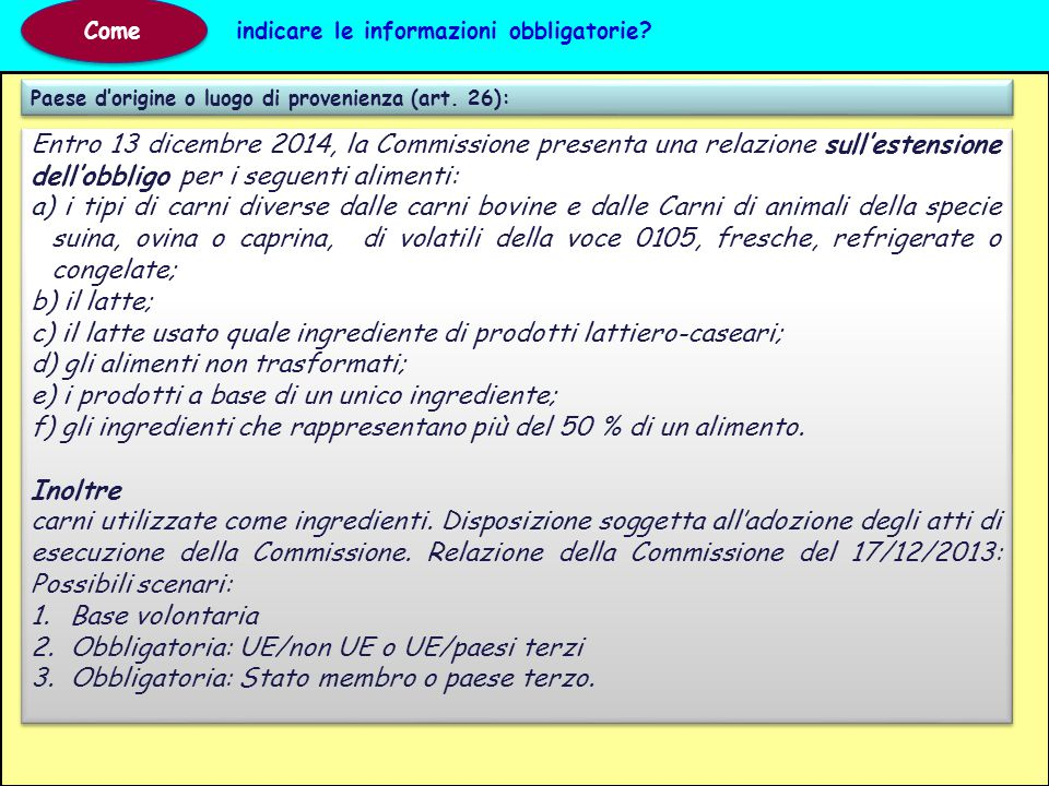 Paese d'origine o luogo di provenienza (art. 26): Come indicare le informazioni obbligatorie? Entro 13 dicembre 2014, la Commissione presenta una rela