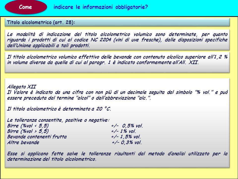 Titolo alcolometrico (art. 28): Come indicare le informazioni obbligatorie? Il titolo alcolometrico volumico effettivo delle bevande con contenuto alc