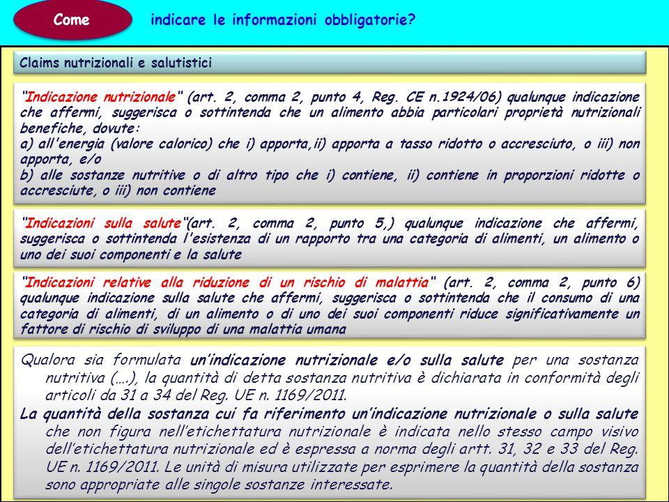 """Claims nutrizionali e salutistici Come indicare le informazioni obbligatorie? """"Indicazioni sulla salute""""(art. 2, comma 2, punto 5,) qualunque indicazi"""