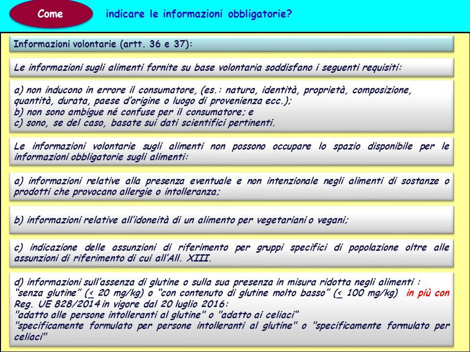 Informazioni volontarie (artt. 36 e 37): Come indicare le informazioni obbligatorie? a) non inducono in errore il consumatore, (es.: natura, identità,