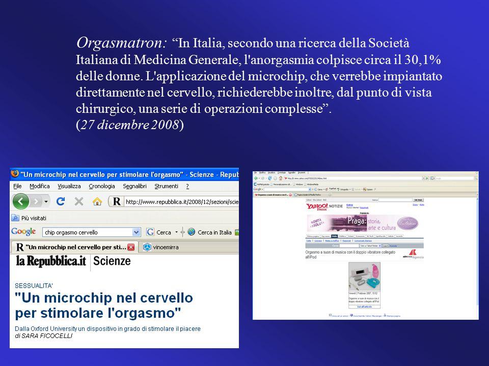 Orgasmatron: In Italia, secondo una ricerca della Società Italiana di Medicina Generale, l anorgasmia colpisce circa il 30,1% delle donne.