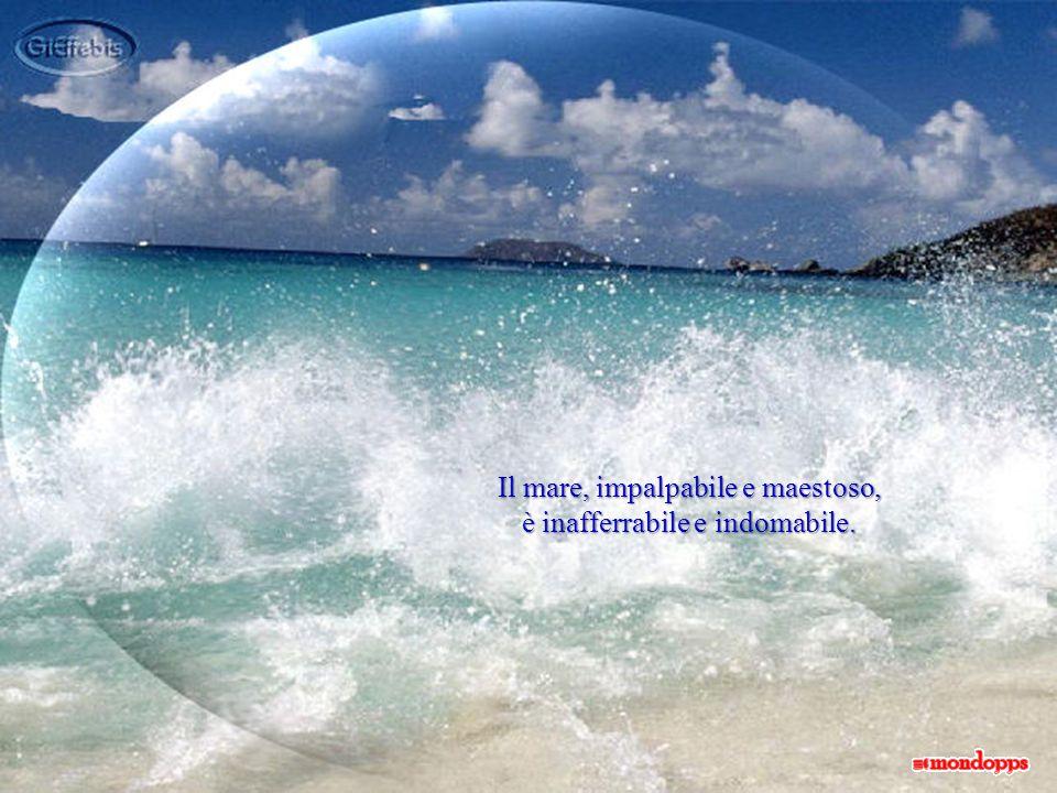 L'onda è tutto ciò che arriva e subito si ritrae, senza ricordi, sempre libera e mobile.