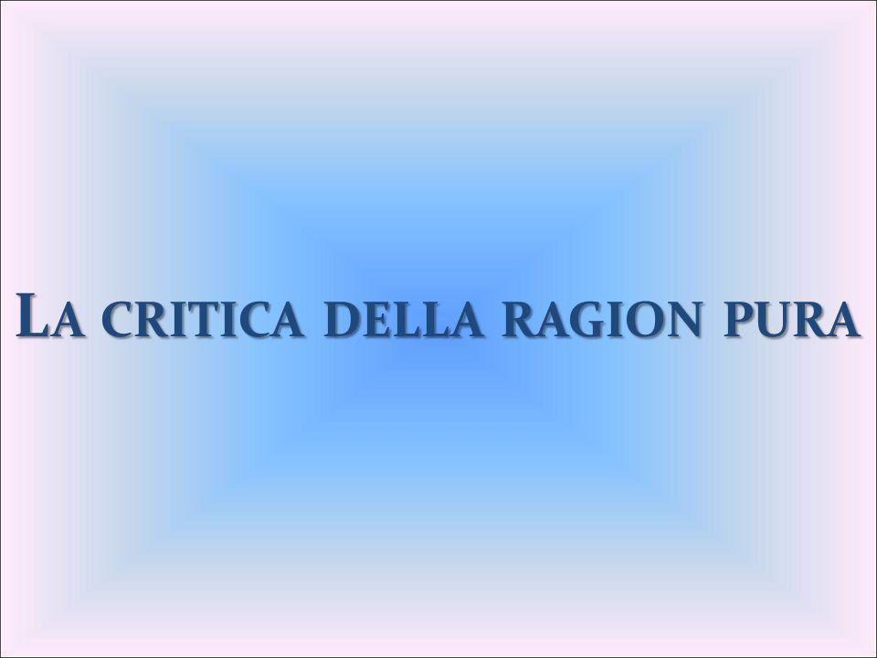 L A CRITICA DELLA RAGION PURA