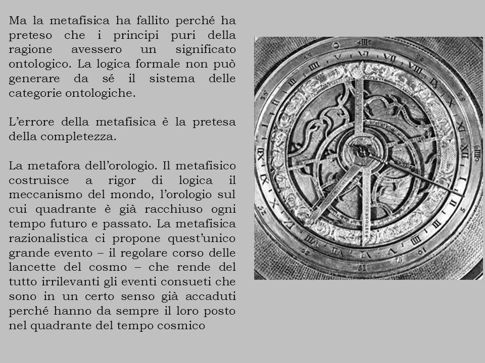 Ma la metafisica ha fallito perché ha preteso che i principi puri della ragione avessero un significato ontologico.