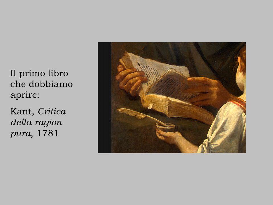 Il primo libro che dobbiamo aprire: Kant, Critica della ragion pura, 1781