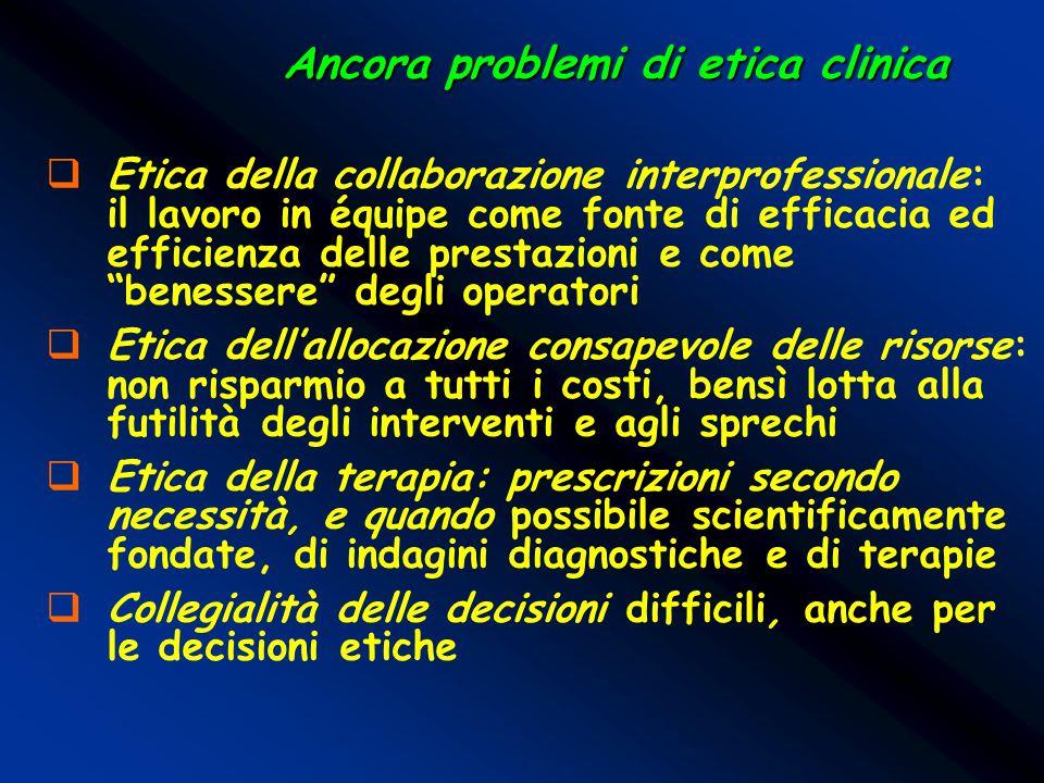 Ancora problemi di etica clinica  Etica della collaborazione interprofessionale: il lavoro in équipe come fonte di efficacia ed efficienza delle pres
