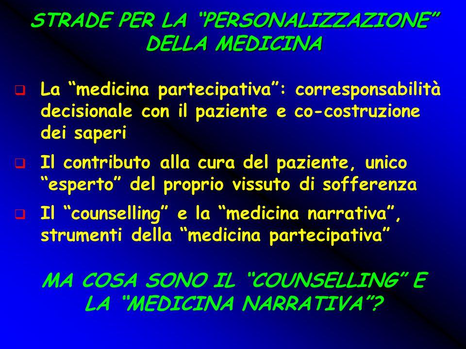 """STRADE PER LA """"PERSONALIZZAZIONE"""" DELLA MEDICINA  La """"medicina partecipativa"""": corresponsabilità decisionale con il paziente e co-costruzione dei sap"""