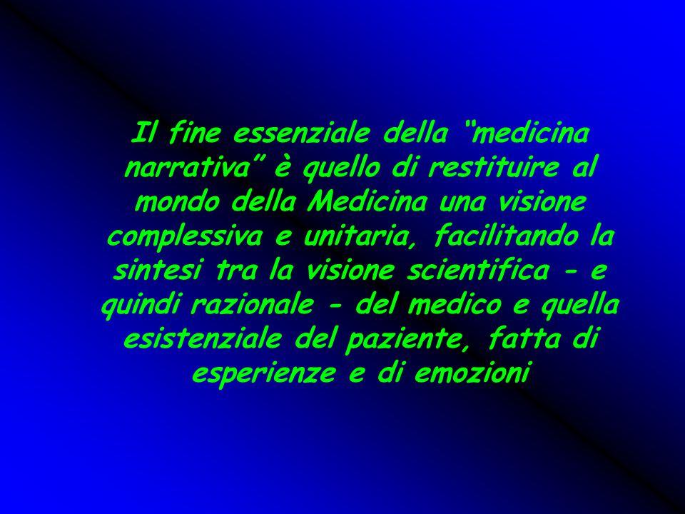 """Il fine essenziale della """"medicina narrativa"""" è quello di restituire al mondo della Medicina una visione complessiva e unitaria, facilitando la sintes"""