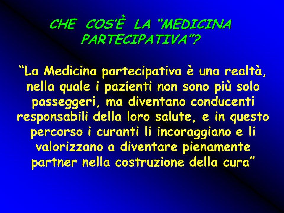 """CHE COS'È LA """"MEDICINA PARTECIPATIVA""""? """"La Medicina partecipativa è una realtà, nella quale i pazienti non sono più solo passeggeri, ma diventano cond"""