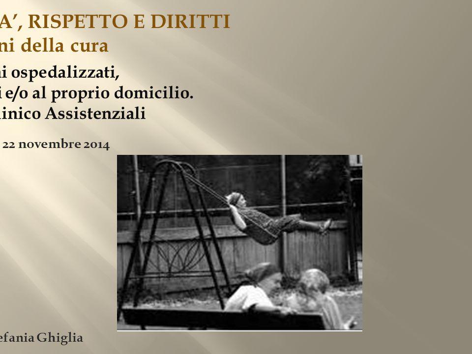 ANZIANI: DIGNITA', RISPETTO E DIRITTI I cardini della cura Cuneo, 21 e 22 novembre 2014 Infermiera Stefania Ghiglia Anziani ospedalizzati, istituzionalizzati e/o al proprio domicilio.