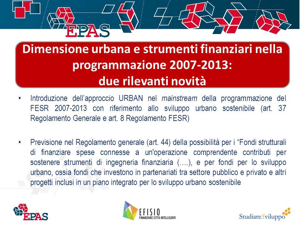Introduzione dell'approccio URBAN nel mainstream della programmazione del FESR 2007-2013 con riferimento allo sviluppo urbano sostenibile (art.