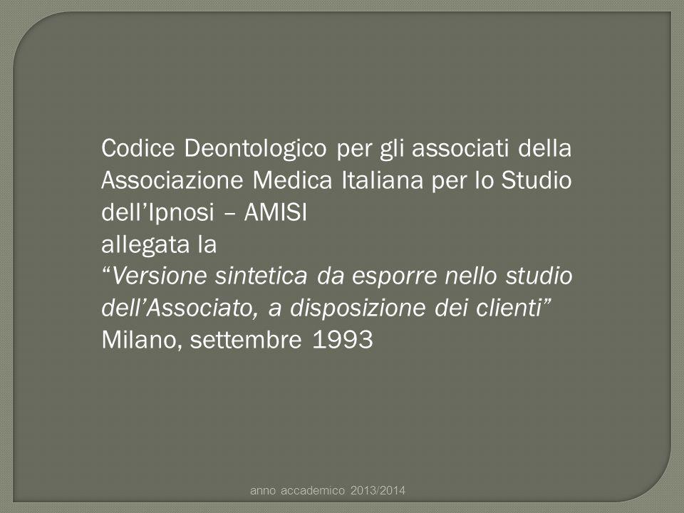 """Codice Deontologico per gli associati della Associazione Medica Italiana per lo Studio dell'Ipnosi – AMISI allegata la """"Versione sintetica da esporre"""