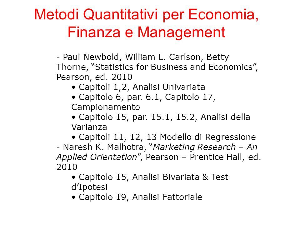 "- Paul Newbold, William L. Carlson, Betty Thorne, ""Statistics for Business and Economics"", Pearson, ed. 2010 Capitoli 1,2, Analisi Univariata Capitolo"
