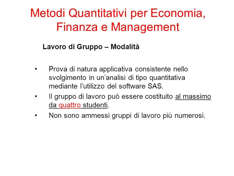 Lavoro di Gruppo – Modalità Prova di natura applicativa consistente nello svolgimento in un'analisi di tipo quantitativa mediante l'utilizzo del softw