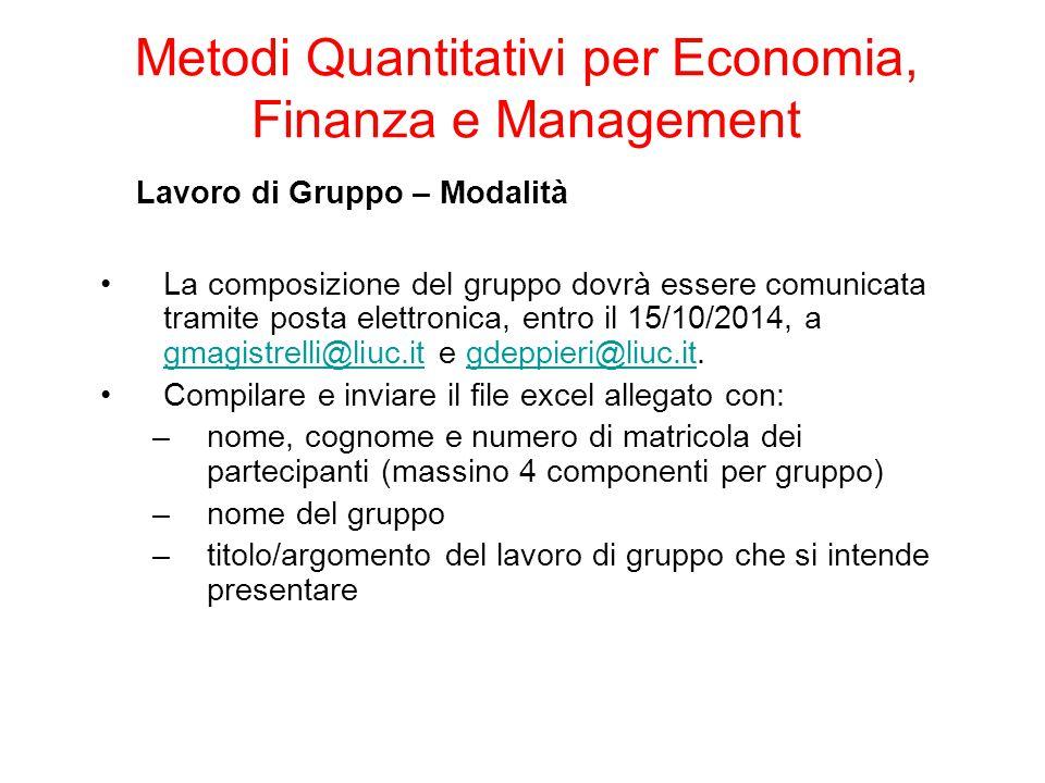 Lavoro di Gruppo – Modalità La composizione del gruppo dovrà essere comunicata tramite posta elettronica, entro il 15/10/2014, a gmagistrelli@liuc.it
